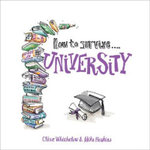 How to Survive University - Clive Whichelow