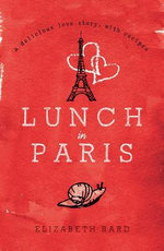 Lunch in Paris : A Delicious Love Story, with Recipes - Elizabeth Bard