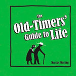 The Old-Timers' Guide to Life : Heal Yourself and Others with 21st-Century Energy ... - Marcus Waring