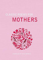 Classic Poems for Mothers - Max Morris
