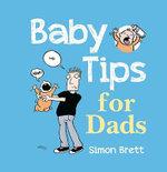Baby Tips for Dads : Baby Tips - Simon Brett