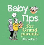 Baby Tips for Grandparents : Baby Tips - Simon Brett