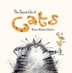 The Secret Life of Cats - Rowan Barnes-Murphy