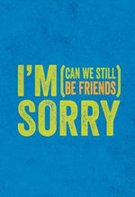 I'm Sorry (Can We Still be Friends?) - Summersdale