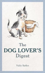 The Dog Lover's Digest - Vicky Barkes