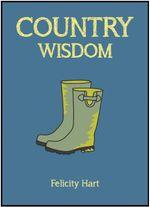 Country Wisdom - Felicity Hart
