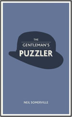 The Gentleman's Puzzler : Crafty Conundrums For The Modern Gent - Neil Somerville