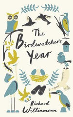 The Birdwatcher's Year : An Expert's Survival Guide for Triathletes and Ope... - Richard Williamson