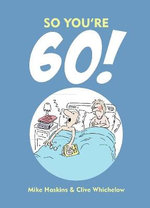 So You're 60 - Clive Whichelow
