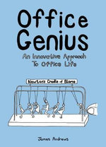Office Genius : An Innovative Approach to Office Life - James Andrews