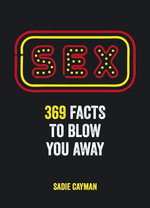 Sex : 369 Facts to Blow You Away - Sadie Cayman