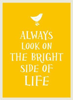 Always Look on the Bright Side of Life - UNKNOWN