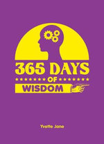 365 Days of Wisdom : 365 Activities   - Jane Yvette