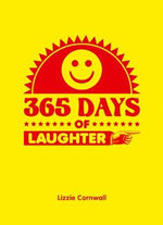 365 Days of Laughter : 365 Activities   - Lizzie Cornwall