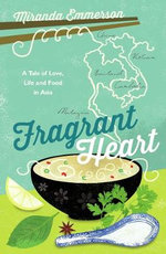 Fragrant Heart : A Tale of Love, Life and Food in South-East Asia - Miranda Emmerson