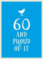 60 and Proud of it - UNKNOWN