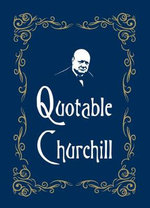 Quotable Churchill - Max Morris