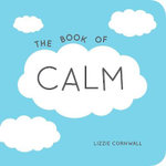 The Book of Calm - Lizzie Cornwall