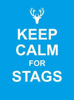 Keep Calm for Stags - UNKNOWN