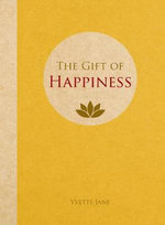 The Gift of Happiness - Jane Yvette