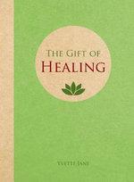 The Gift of Healing - Jane Yvette