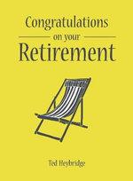 Congratulations on Your Retirement - Ted Heybridge