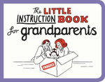 The Little Instruction Book for Grandparents - Kate Freeman