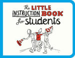 The Little Instruction Book for Students - Kate Freeman