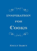 Inspiration for Cooks - Emily Darcy