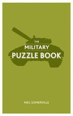 The Military Puzzle Book - Neil Somerville