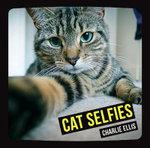 Cat Selfies - Charlie Ellis