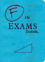 F in Exams Journal : F in Exams - BENSON RICHARD