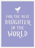 For the Best Daughter in the World : Esme - UNKNOWN