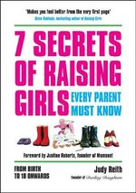 7 Secrets of Raising Girls Every Parent Must Know - Judy Reith