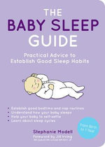 The Baby Sleep Guide : Practical Advice to Establish Good Sleep Habits - Stephanie Modell