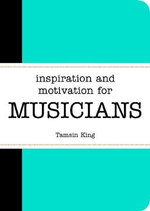Inspiration and Motivation for Musicians - Tamsin King