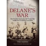 Delane's War : How Front-Line Reports from the Crimean War Brought Down the British Government - Tim Coates