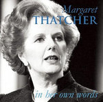 Margaret Thatcher in Her Own Words - Margaret Thatcher