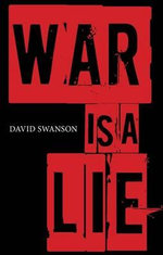 War is A Lie : Discovering the Keys to Abundant Christian Living - David Swanson