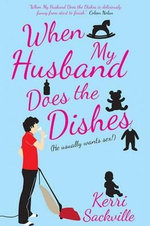 When My Husband Does the Dishes - Kerri Sackville