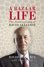A Bazaar Life : The Autobiography of David Alliance - David Alliance