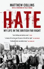 Hate : My Life in the British Far Right - Matthew Collins