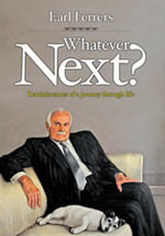Whatever Next? : Reminiscences of a Journey Through Life - Earl Ferrerrs