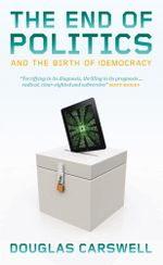 The End of Politcs and the Birth of iDemocracy - Douglas Carswell