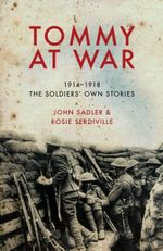 Tommy At War : 1914-1918 - John Sadler