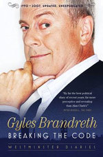 Breaking the Code : Westminster Diaries 1992-1997 - Gyles Brandreth