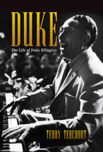 Duke : The Life and Times of Duke Ellington - Terry Teachout