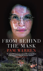 From Behind the Mask - Pam Warren