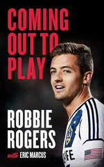 Coming Out to Play - Robbie Rogers