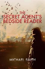 The Secret Agent's Bedside Reader : A Compendium of Spy Writing